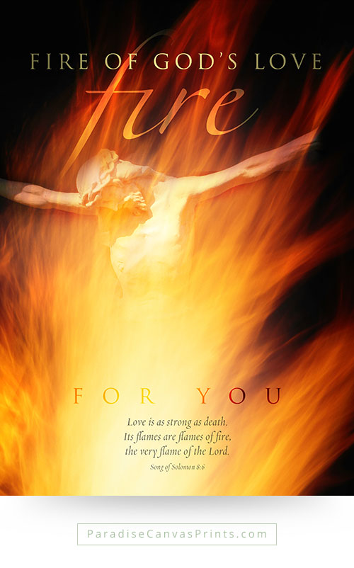 Christian wall art - The fire of God's love for you