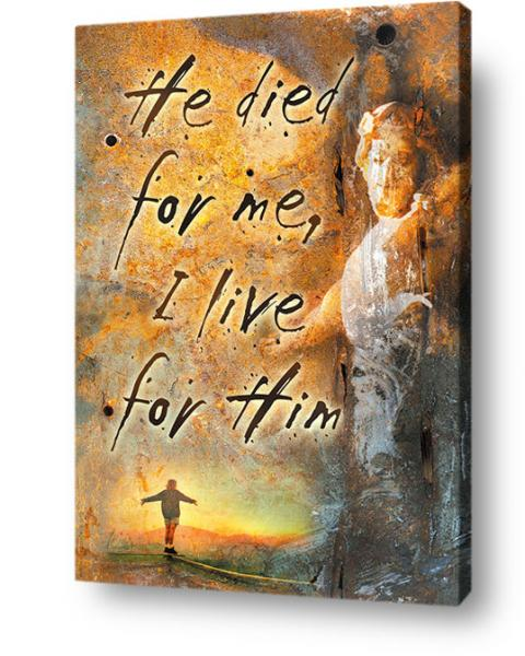 Christian wall art decor - He died for me, I live for Him